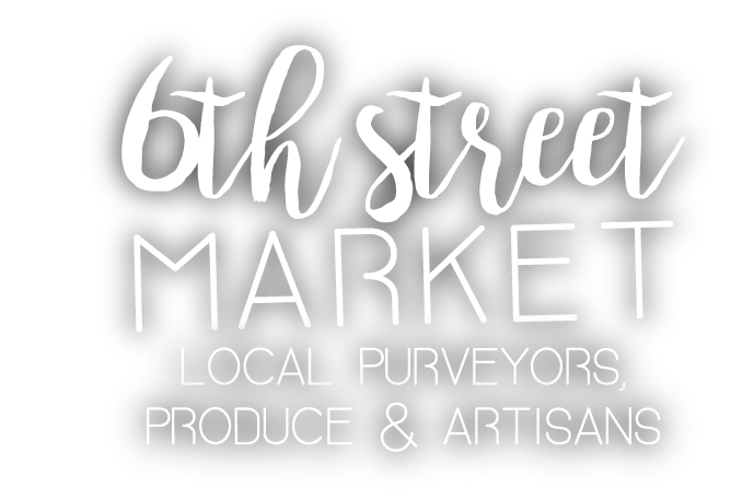 6th Street Market - Local Purveyors, Produce, and Artisans